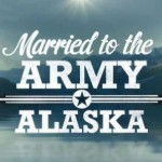 My Married to the Army Alaska Recap rant