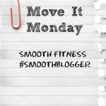 Move It Monday #SmoothBlogger #ad