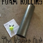 Foam Rolling The Knots Out