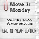 Move It Monday End of Year #SmoothBlogger #ad