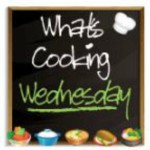 What's Cooking Wednesday with Linky 31