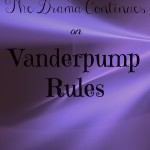 Vanderpump Rules the Drama Continues