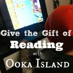 Give the Gift of Reading with Ooka Island #SmartStart #ad