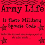 Army Life: Is There Military Spouse Code