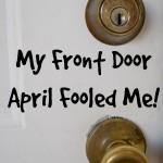 My Front Door April Fooled Me