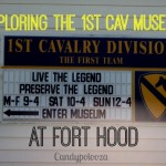 Exploring the 1st Cavalry Museum at Fort Hood