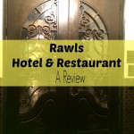 Rawls Hotel & Restaurant a Review