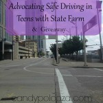 Advocating Safe Driving in Teens with State Farm & Giveaway