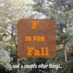 F is for Fall and a couple other things..