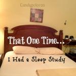 That One Time… I Had a Sleep Study