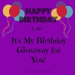 It's My Birthday Giveaway for You!