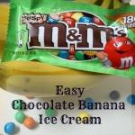 MM Chocolate Banana Ice Cream