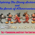 Exploring The Disney Archives & The Secrets of #Tomorrowland #TomorrowlandEvent Fun Continues!