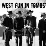 Wild West Fun in Tombstone #OurTravels