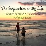 The Inspiration of My Life #McFarlandUSA & Giveaway