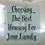 Choosing The Best Housing For Your Family