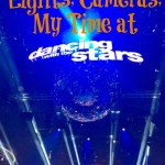 Lights, Cameras, My Time at Dancing with the Stars! #DWTS #ABCTVEvent