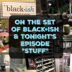 "On the set of Black-ish & Tonight's Episode ""Stuff"""