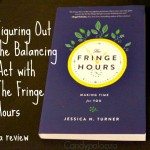 Figuring Out the Balancing Act with The Fringe Hours #FringeHours #ad