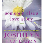 Someone Else's Love Story by Joshilyn Jackson a Book Review