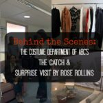Behind the Scenes: The Costume Department of ABC's The Catch & Surprise Visit by Rose Rollins #ABCTVEvent #TheCatch