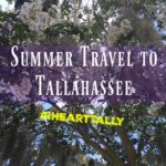 Summer Travel to Tallahassee #IHeartTally AD