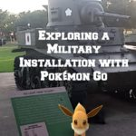Exploring a Military Installation with Pokémon Go