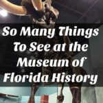 So Many Things To See at the Museum of Florida History