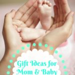 Gift Ideas for Mom and Baby #TGGNewMom #TheGiftGuiders