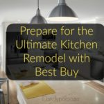 Prepare for the Ultimate Kitchen Remodel with Best Buy #bbyremodeling #ad