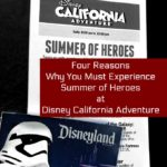 Four Reason Why You Must Experience Summer of Heroes at Disneyland California Adventure