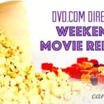 DVD.com Weekend Movie Report #DVDme
