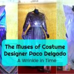 The Muses of Costume Designer Paco Delgado #WrinkleInTimeEvent