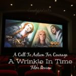 A Call To Action For Courage: Disney A Wrinkle In Time Film Review #WrinkleInTimeEvent