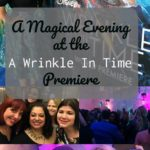 A Magical Evening at the Wrinkle In Time Premiere #WrinkleInTimeEvent