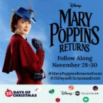 Mary Poppins Returns and 25 Days of Christmas Fun #MaryPoppinsReturnsEvent #25DaysofChristmasEvent