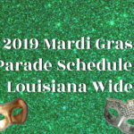 2019 Mardi Gras Parade Schedule – Louisiana Wide