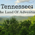 Tennessee: The Land Of Adventure