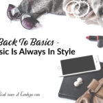 Back To Basics – Classic Is Always In Style