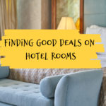 Finding Good Deals On Hotel Rooms