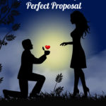 Top Tips For Getting That Perfect Proposal
