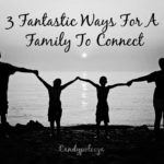 3 Fantastic Ways For A Family To Connect