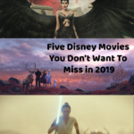 Five Disney Movies You Don't Want To Miss in 2019