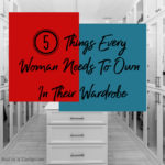 5 Things Every Woman Needs To Own In Their Wardrobe