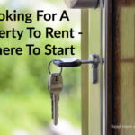 Looking For A Property To Rent – Where To Start