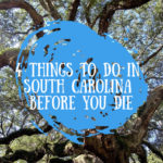 4 Things to Do in South Carolina Before You Die