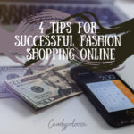 4 Tips For Successful Fashion Shopping Online