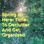 Spring Is Here: Time To Declutter And Get Organized, candypolooza, candypo,
