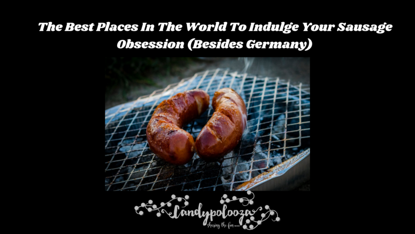 The Best Places In The World To Indulge Your Sausage Obsession (Besides Germany) header on Candypo.com