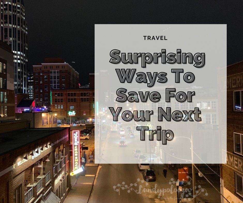 Here's Surprising Ways To Save For Your Next Trip on Candypolooza.com